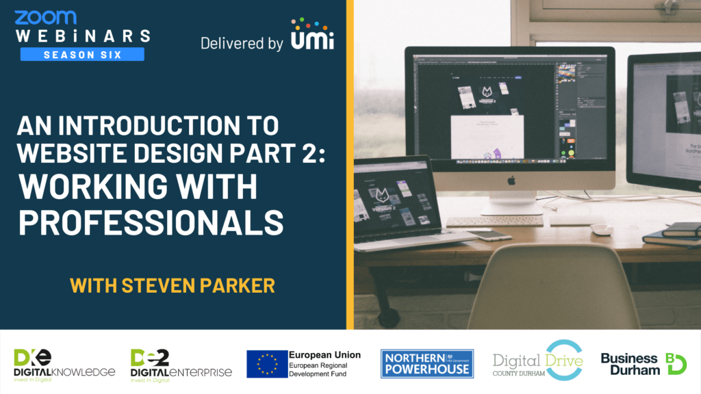 An intro to Website Design – Part 2: Working with Professionals with Steven Parker