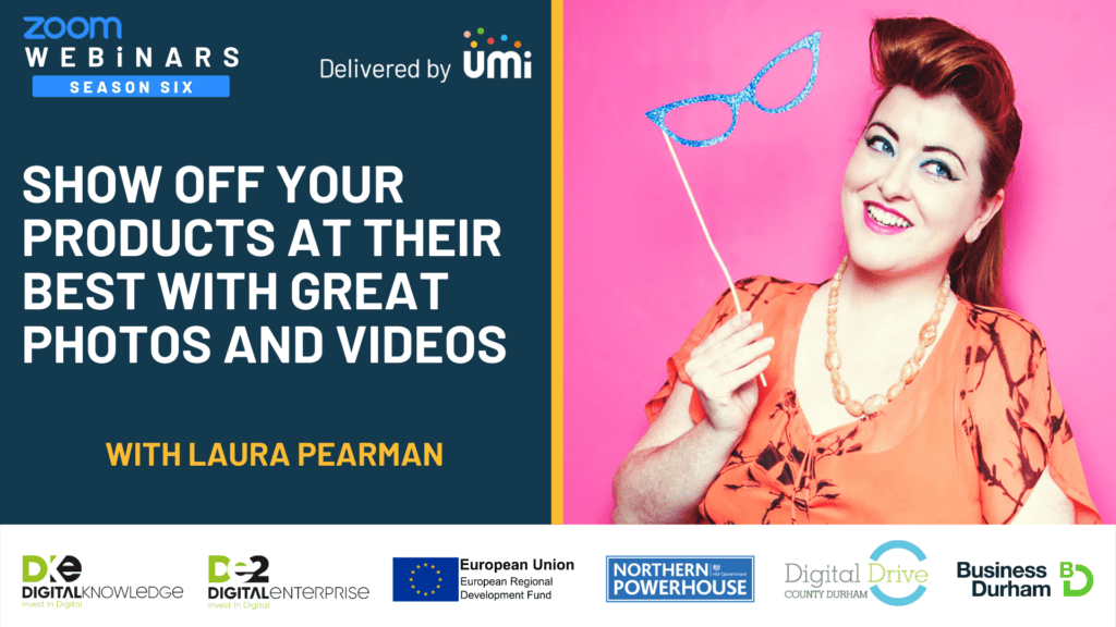 Show Off Your Products At Their Best With Great Photos and Videos with Laura Pearman