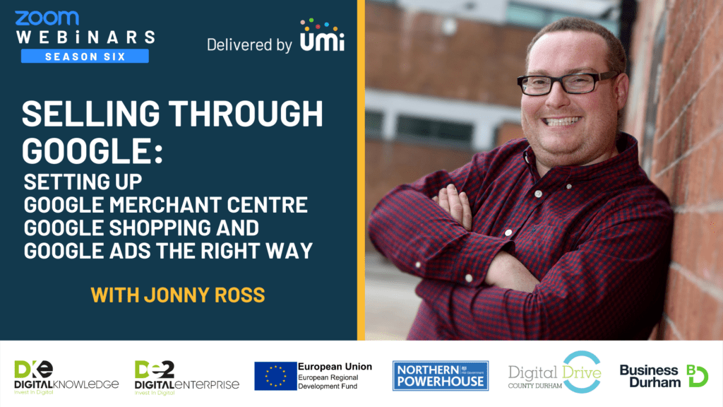 Selling through Google: Setting up Google Merchant Centre, Google Shopping and Google Ads with Jonny Ross